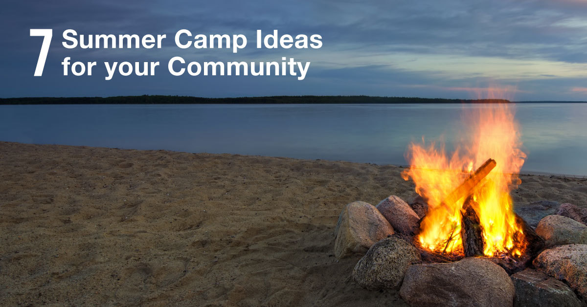 7_Summer_Camp_Ideas_for_your_Community_FB