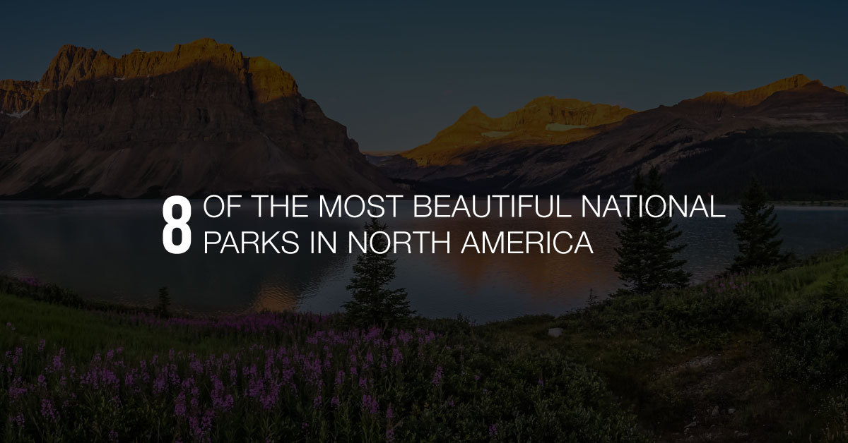8_of-the_Most_Beautiful_National_Parks_in_North_America_FB