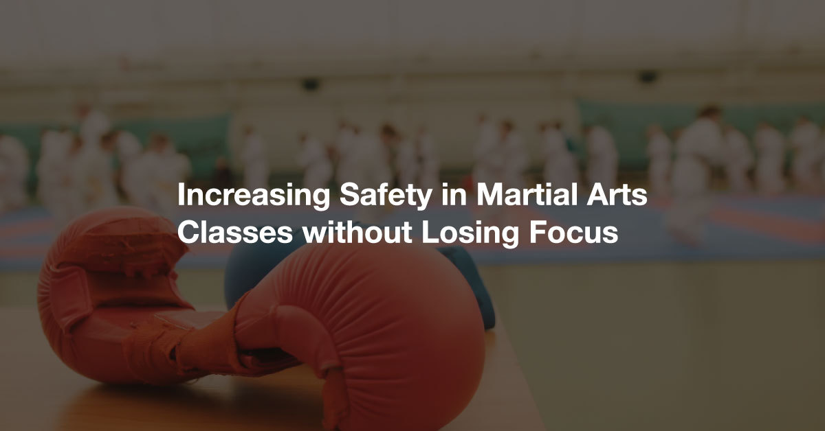 increasing_Safety_in_Martial_-Arts_Classes_without_Losing_Focus_FB